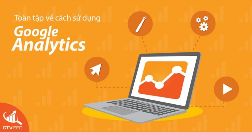 google analytics, analytics google, google analytics là gì