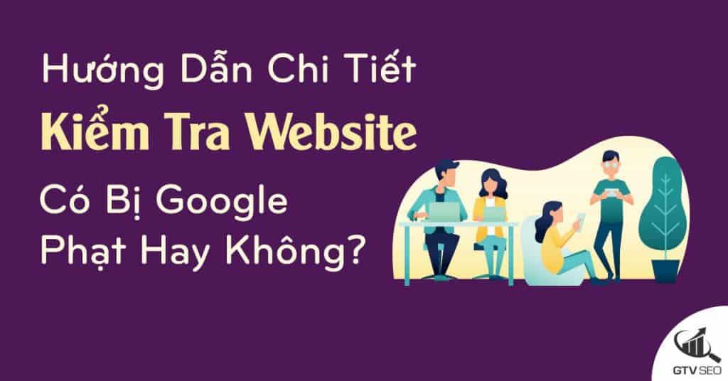 Google phạt, kiểm tra google phạt