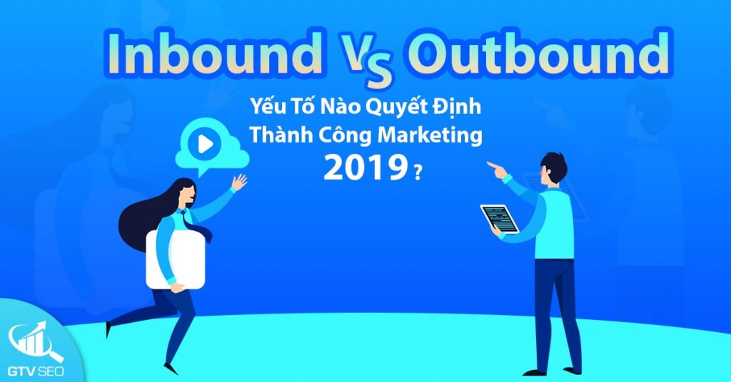so sánh inbound vs outbound