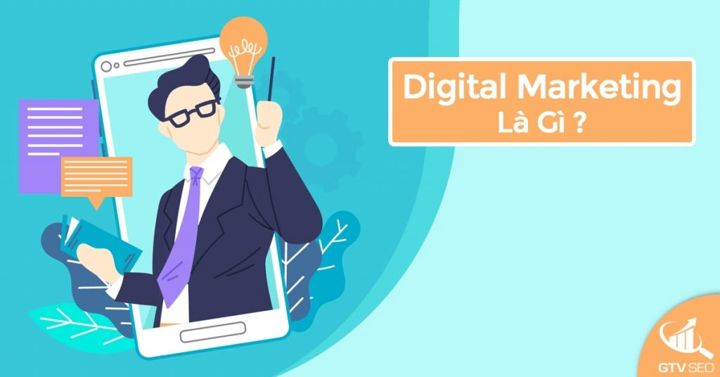 digital marketing, digital marketing là gì, học digital marketing, marketing digital