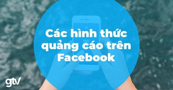 https://gtvseo.com/wp-content/uploads/2020/04/cac-hinh-thuc-quang-cao-tren-facebook.jpg