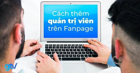 Cách thêm quản trị viên trên fanpage