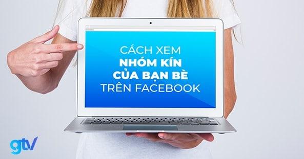Cách xem nhóm kín của bạn bè trên Facebook