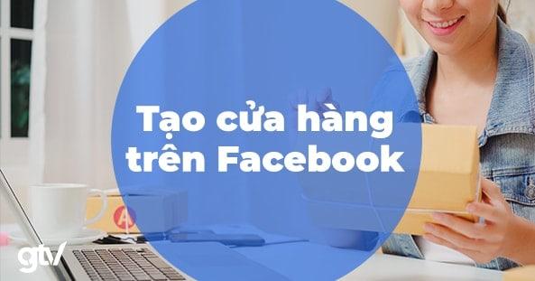 Tạo cửa hàng trên Facebook