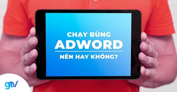 chạy bùng adwords