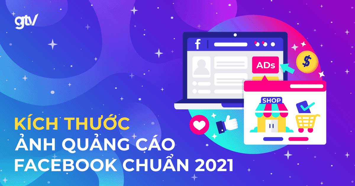 https://gtvseo.com/wp-content/uploads/2021/08/kich-thuoc-anh-quang-cao-facebook.jpg