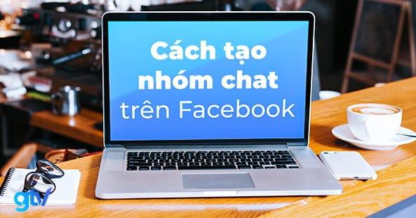 https://gtvseo.com/wp-content/uploads/kien-thuc-facebook-marketing/cach-tao-nhom-chat-tren-facebook.jpg