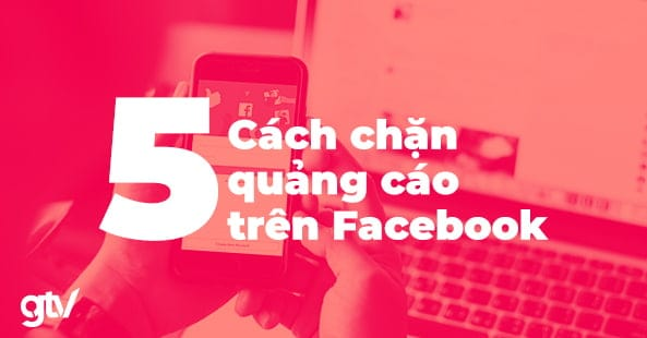 https://gtvseo.com/wp-content/uploads/kien-thuc-facebook-marketing/chan-quang-cao-tren-facebook.jpg