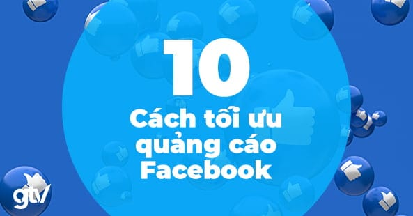https://gtvseo.com/wp-content/uploads/kien-thuc-facebook-marketing/toi-uu-quang-cao-facebook.jpg