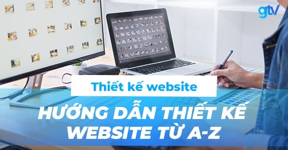 https://gtvseo.com/wp-content/uploads/marketing/huong-dan-thiet-ke-website.jpg