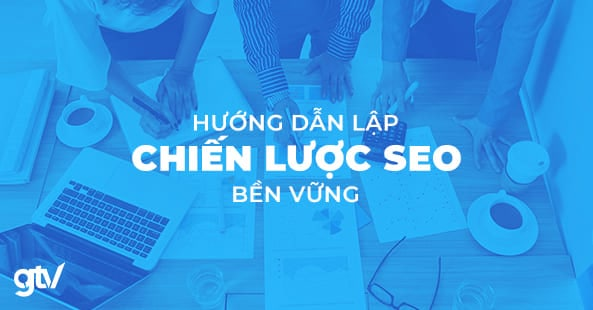 https://gtvseo.com/wp-content/uploads/seo/chien-luoc-seo.jpg