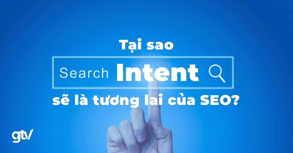 https://gtvseo.com/wp-content/uploads/seo/search-intent-la-gi.jpg